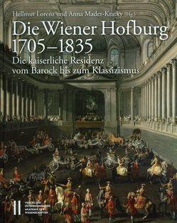 Die Wiener Hofburg 1705-1835 von Lorenz,  Hellmut, Mader-Kratky,  Anna, Rosenauer,  Artur