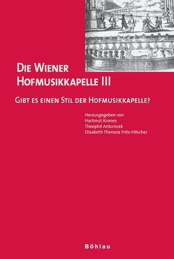 Die Wiener Hofmusikkapelle / Die Wiener Hofmusikkapelle III von Antonicek,  Theophil, Fritz-Hilscher,  Elisabeth Theresia, Krones,  Hartmut