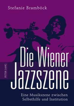 Die Wiener Jazzszene von Bramböck,  Stefanie