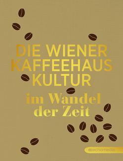 Die Wiener Kaffeehauskultur von Scheidl,  Ursula