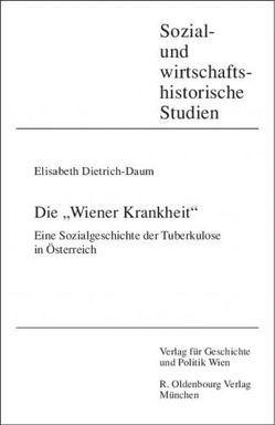 """Die """"Wiener Krankheit"""" von Dietrich-Daum,  Elisabeth"""
