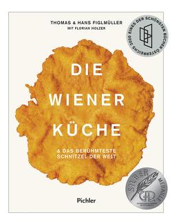 Die Wiener Küche von Figlmüller,  Hans, Figlmüller,  Thomas, Holzer,  Florian, Lorenz,  Lukas