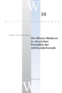 Die Wiener Moderne in slawischen Periodika der Jahrhundertwende von Simonek,  Stefan