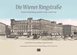 Die Wiener Ringstraße in ihrer Vollendung und der Franz Josefs-Kai von Öhlinger,  Walter, Orosz,  Eva-Maria