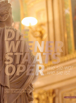 Die Wiener Staatsoper von Prieler,  Claudia, Schlögl,  Michaela