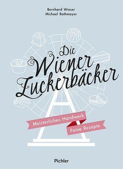 Die Wiener Zuckerbäcker von Rathmayer,  Michael, Wieser,  Bernhard