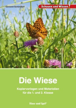 Die Wiese – Kopiervorlagen und Materialien von Schöndorf,  Gerswid