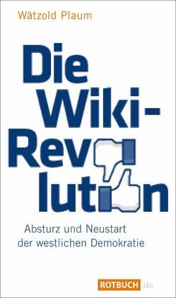 Die Wiki-Revolution von Plaum,  Wätzold