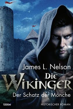 Die Wikinger – Der Schatz der Mönche von Nelson,  James L., Schumacher,  Rainer