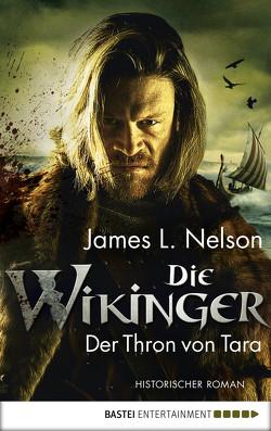 Die Wikinger – Der Thron von Tara von Lohmann,  Alexander, Nelson,  James, Nelson,  James L.