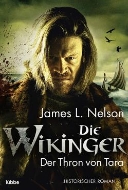 Die Wikinger – Der Thron von Tara von Lohmann,  Alexander, Nelson,  James L.