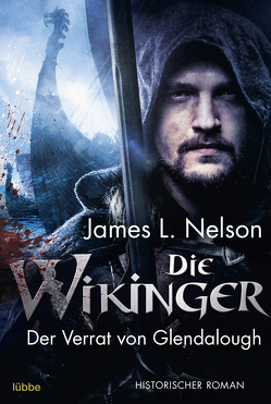 Die Wikinger – Der Verrat von Glendalough von Lohmann,  Alexander, Nelson,  James L.