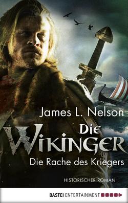 Die Wikinger – Die Rache des Kriegers von Lohmann,  Alexander, Nelson,  James L.