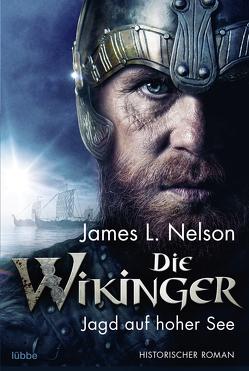 Die Wikinger – Jagd auf hoher See von Nelson,  James L., Schumacher,  Rainer