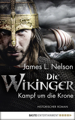 Die Wikinger – Kampf um die Krone von Lohmann,  Alexander, Nelson,  James L.