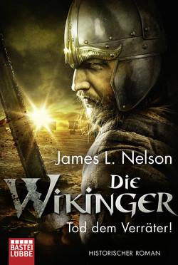 Die Wikinger – Tod dem Verräter! von Lohmann,  Alexander, Nelson,  James L.
