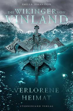 Die Wikinger von Vinland (Band 1): Verlorene Heimat von Johansson,  Smilla