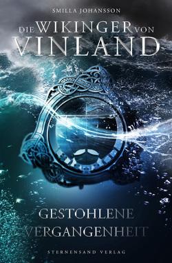 Die Wikinger von Vinland (Band 2): Gestohlene Vergangenheit von Johansson,  Smilla