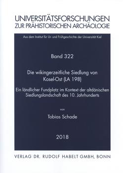 Die wikingerzeitliche Siedlung von Kosel-Ost (LA 198) von Schade,  Tobias