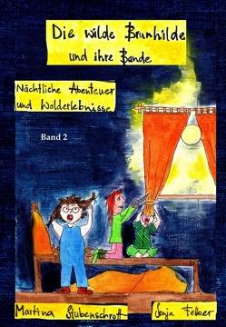 Die wilde Brunhilde und ihre Bande von Felber,  Sonja, Stubenschrott,  Martina
