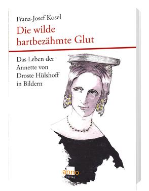 Die wilde hartbezähmte Glut von Holling,  Maria, Kosel,  Franz-Josef