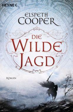 Die wilde Jagd von Cooper,  Elspeth, Siefener,  Michael