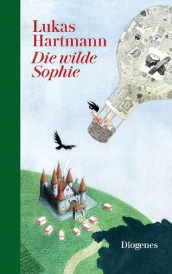 Die wilde Sophie von Hartmann,  Lukas, Opel-Götz,  Susann