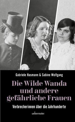 Die wilde Wanda und andere gefährliche Frauen von Hasmann,  Gabriele, Wolfgang,  Sabine