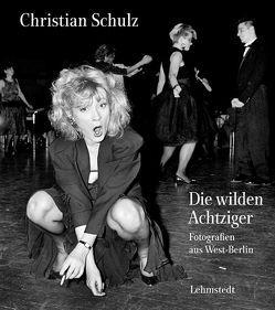 Die wilden Achtziger von Bertram,  Mathias, Schulz,  Christian