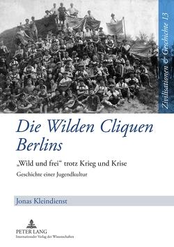 Die Wilden Cliquen Berlins von Kleindienst,  Jonas