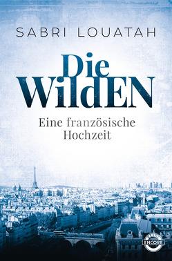 Die Wilden – Eine französische Hochzeit von Louatah,  Sabri, Stratthaus,  Bernd