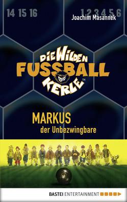 Die Wilden Fußballkerle – Band 13 von Birck,  Jan, Masannek,  Joachim