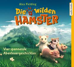 Die wilden Hamster – Vier spannende Abenteuergeschichten von Fielding,  Alex, Jablonka,  Christoph
