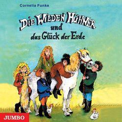 Die wilden Hühner und das Glück der Erde von Funke,  Cornelia