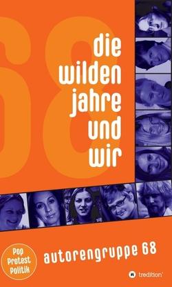 Die wilden Jahre und wir von 68,  Autorengruppe