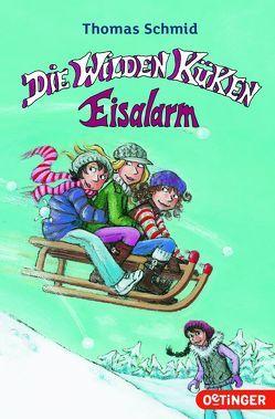 Die wilden Küken. Eisalarm von Schmid,  Thomas, Skibbe,  Edda