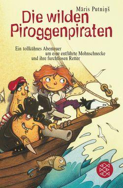 Die wilden Piroggenpiraten von Knoll,  Matthias, Putninš,  Maris, Teich,  Karsten