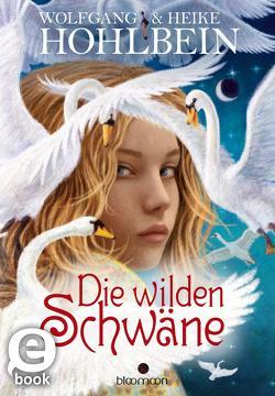 Die wilden Schwäne von Glazer-Naudé,  Ludvik, Hohlbein,  Wolfgang und Heike