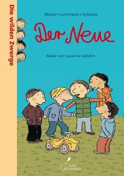 Die wilden Zwerge – Der Neue von Göhlich,  Susanne, Meyer/Lehmann/Schulze