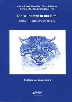 Die Wildkatze in der Eifel von Hötzel,  Meike, Klar,  Nina, Schröder,  Silke, Steffen,  Caroline, Thiel,  Christine