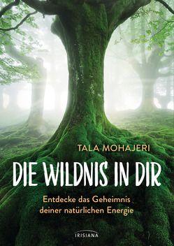 Die Wildnis in dir von Mohajeri,  Tala