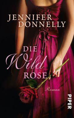 Die Wildrose von Donnelly,  Jennifer, Felenda,  Angelika