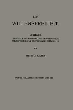 Die Willensfreiheit von von Kern,  Berthold