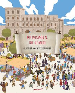 Die wimmeln, die Römer! von Fritsch,  Marlene, Seibel,  Joachim