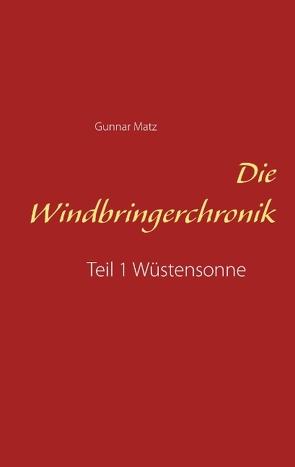 Die Windbringerchronik von Matz,  Gunnar