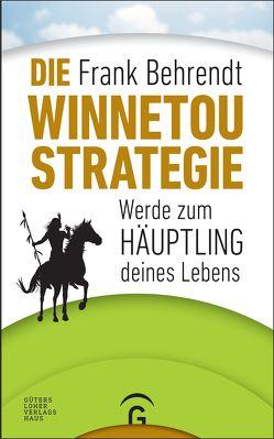 Die Winnetou-Strategie von Behrendt,  Frank