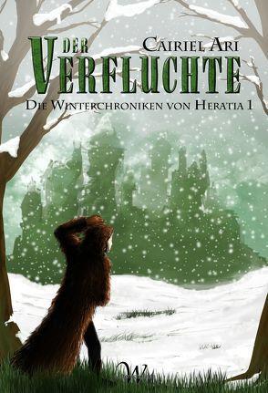 Die Winterchroniken von Heratia 1 von Ari,  Cairiel
