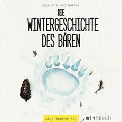 Die Wintergeschichte des Bären von Warten,  Jessica, Warten,  Jörg