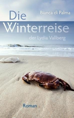 Die Winterreise der Lydia Vallberg von Di Palma,  Bianca