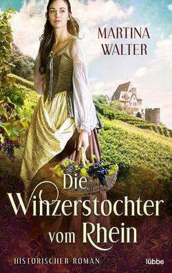 Die Winzerstochter vom Rhein von Walter,  Martina